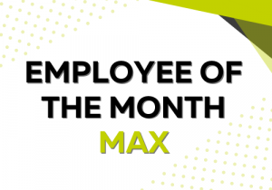 January Employee of the Month – Max