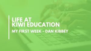 My First Week – Dan Kibbey