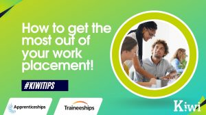 KIWITIPS – How to get the most out of work experience