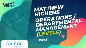Learner story – Matthew Hichens – Operations / Departmental Management (Level 5)